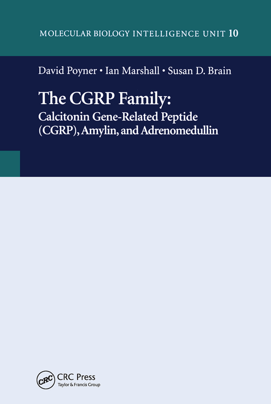 The CGRP Family: Calcitonin Gene-Related Peptide (CGRP), Amylin and Adrenomedullin, 1st Edition (Paperback) book cover