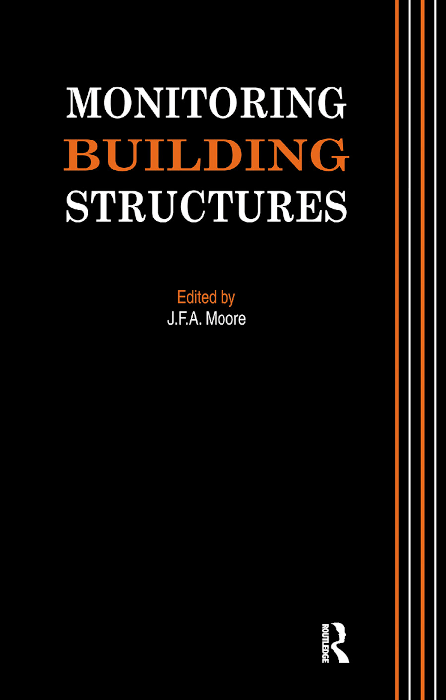Monitoring Building Structures: 1st Edition (Paperback) book cover
