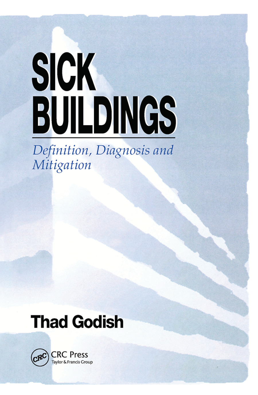 Sick Buildings: Definition, Diagnosis and Mitigation book cover