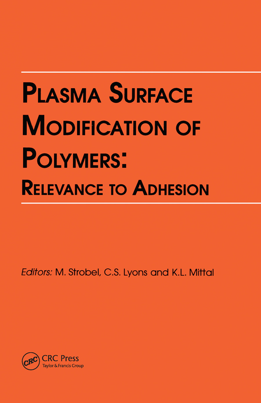 Plasma Surface Modification of Polymers: Relevance to Adhesion: 1st Edition (Paperback) book cover