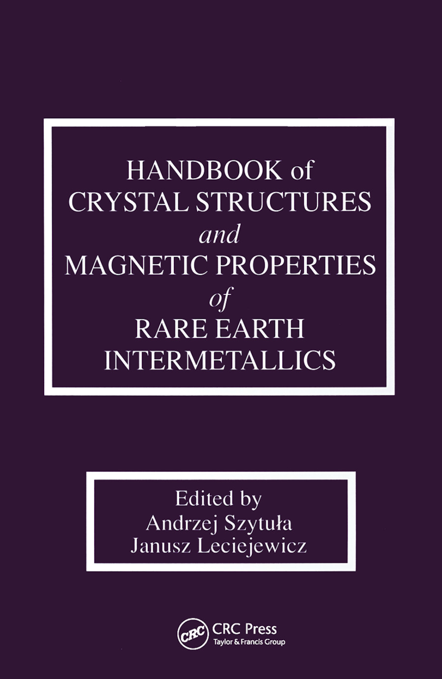 Handbook of Crystal Structures and Magnetic Properties of Rare Earth Intermetallics book cover