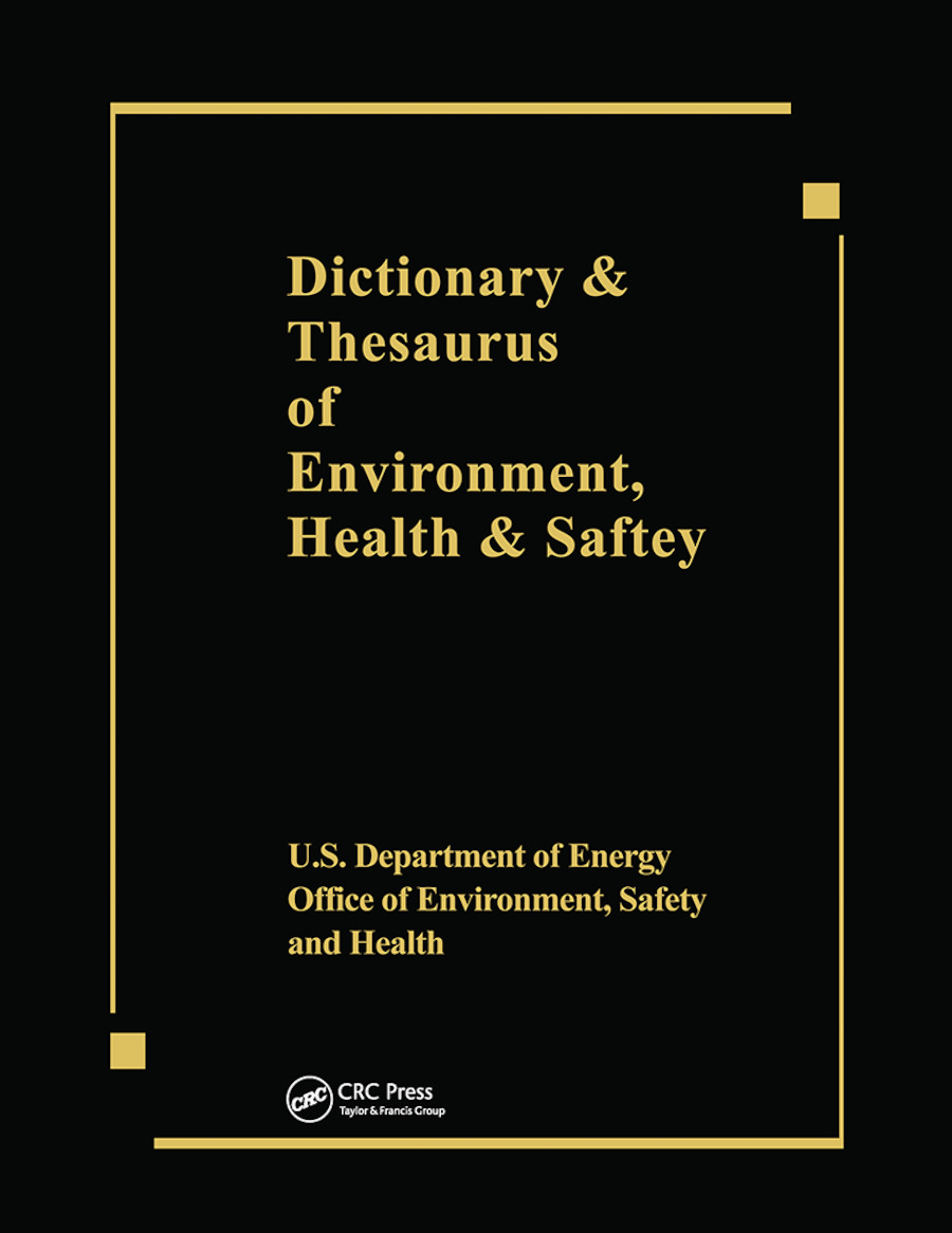 Dictionary & Thesaurus of Environment, Health & Safety: 1st Edition (Paperback) book cover