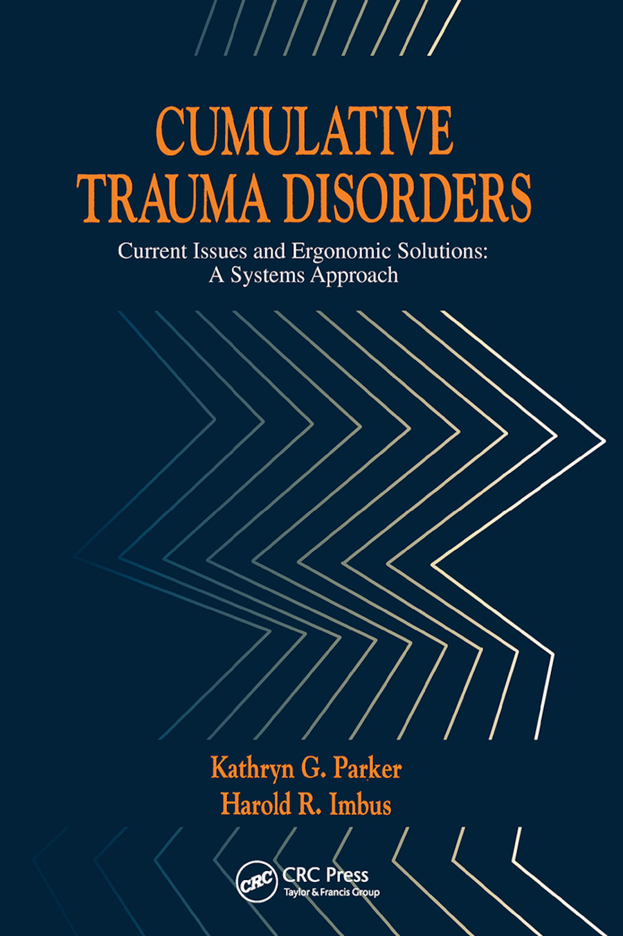 Cumulative Trauma Disorders: Current Issues and Ergonomic Solutions book cover