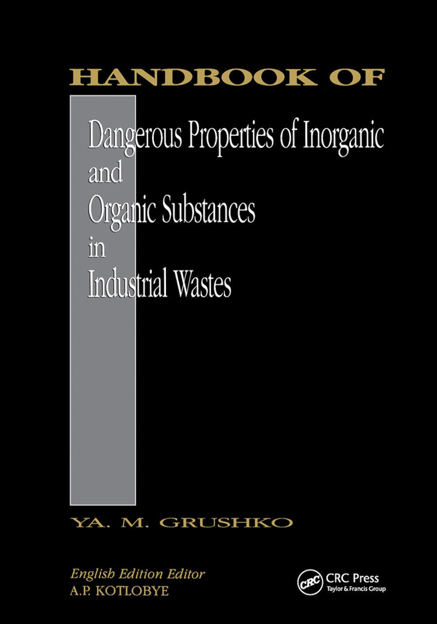 Handbook of Dangerous Properties of Inorganic And Organic Substances in Industrial Wastes