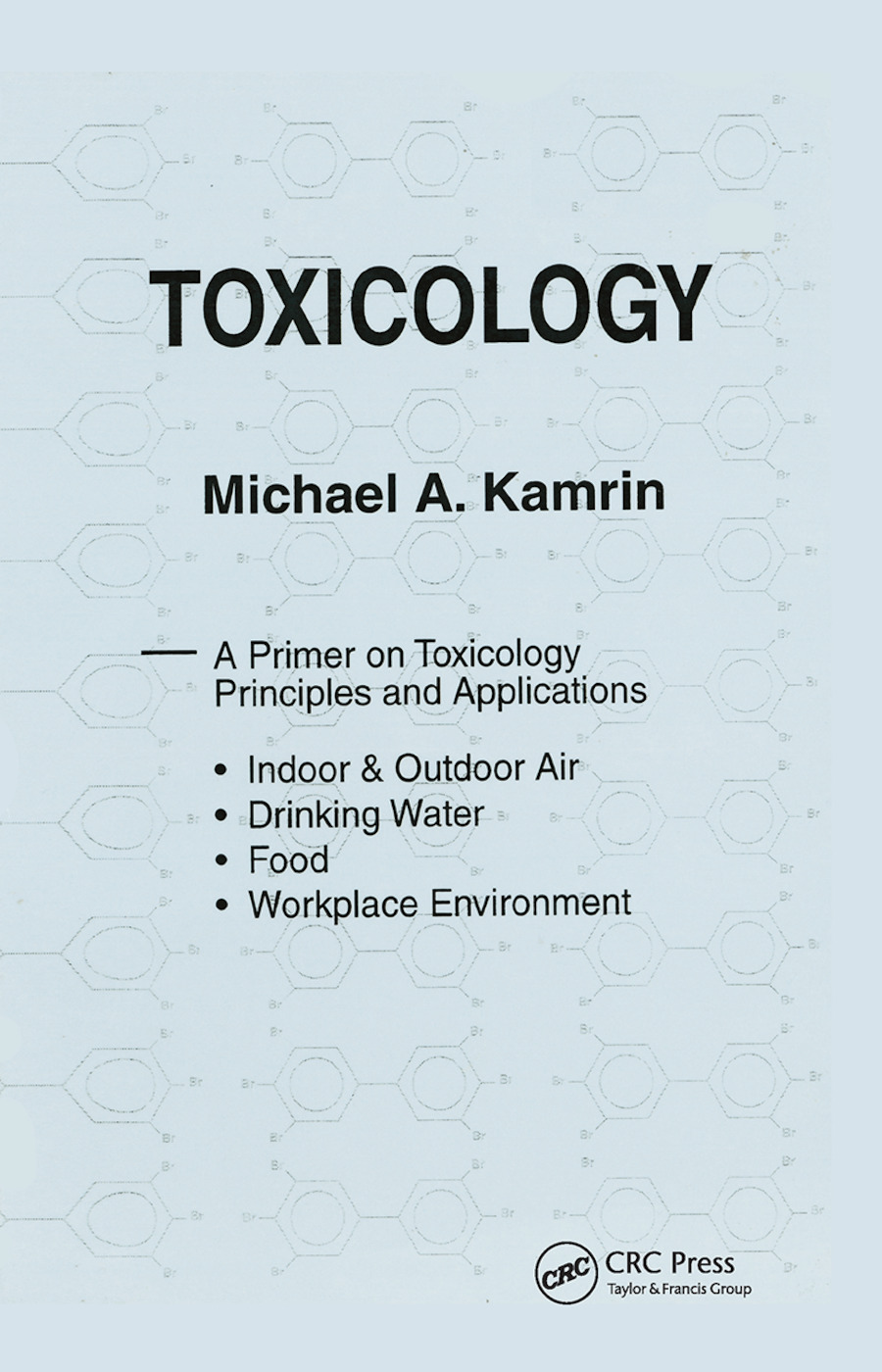 Toxicology-A Primer on Toxicology Principles and Applications: 1st Edition (Paperback) book cover