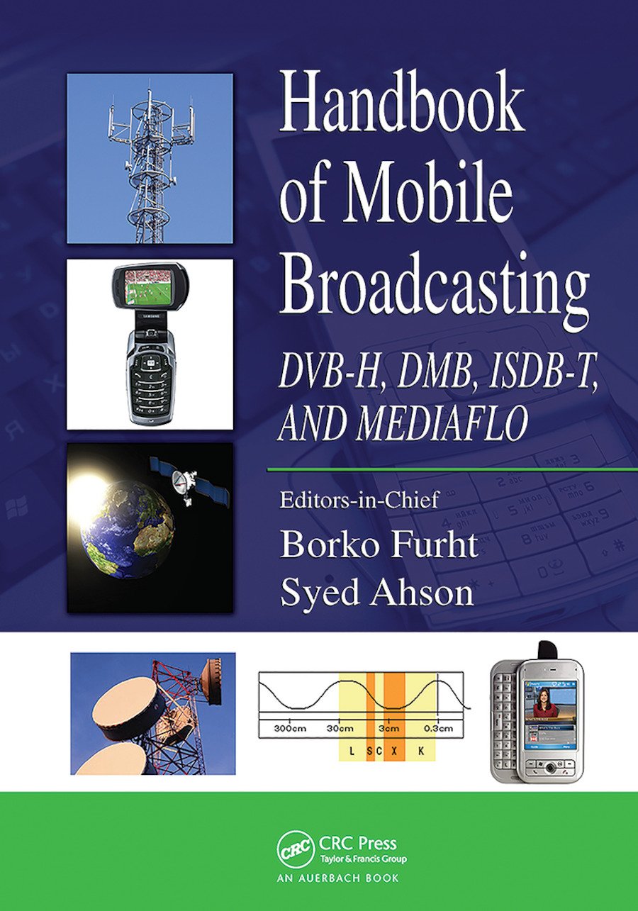 Handbook of Mobile Broadcasting: DVB-H, DMB, ISDB-T, AND MEDIAFLO book cover