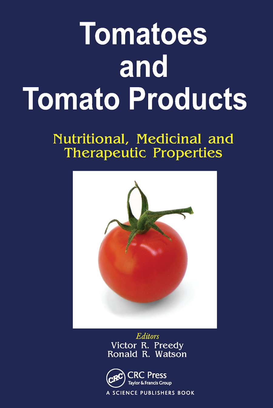 Tomatoes and Tomato Products: Nutritional, Medicinal and Therapeutic Properties book cover