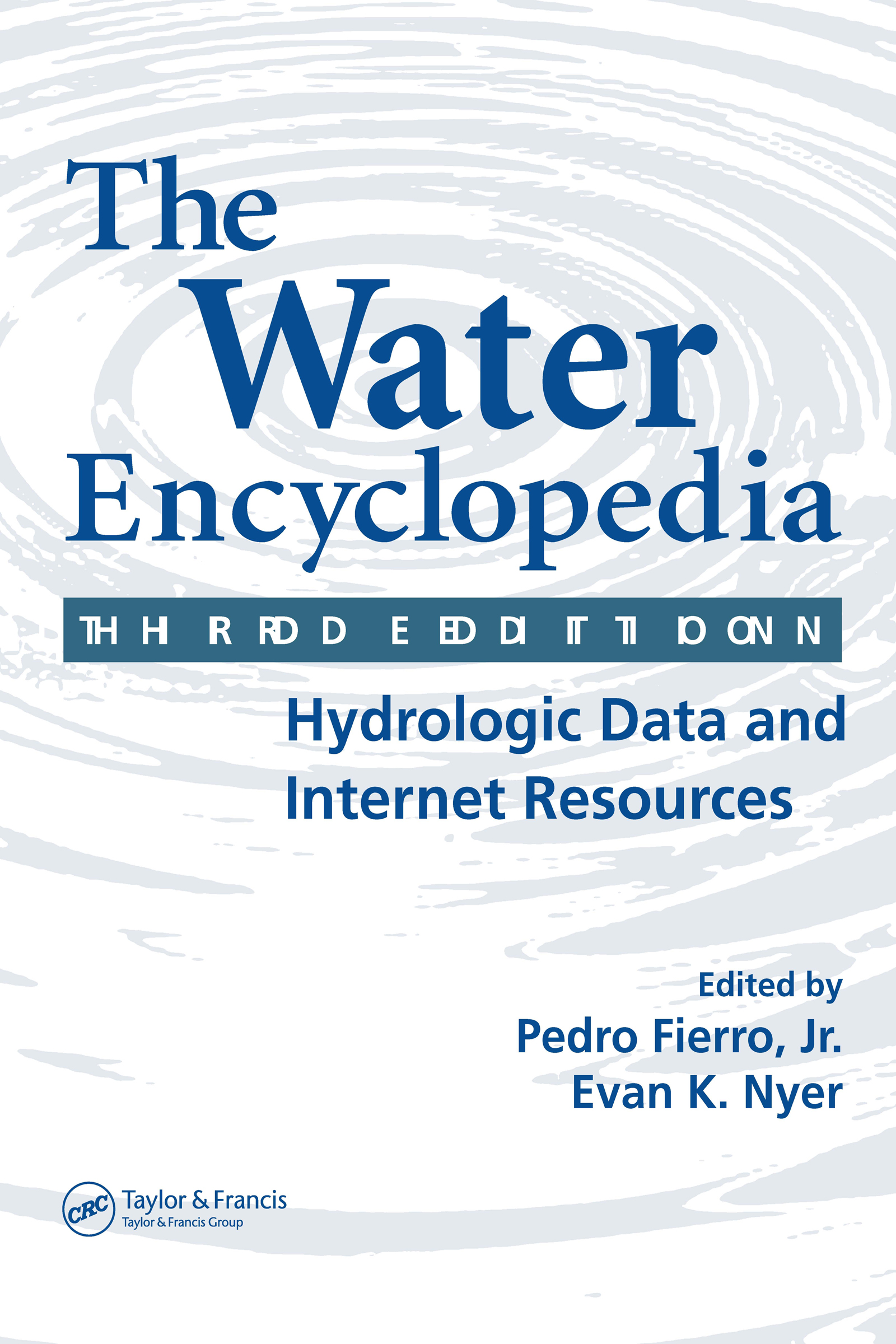The Water Encyclopedia: Hydrologic Data and Internet Resources book cover
