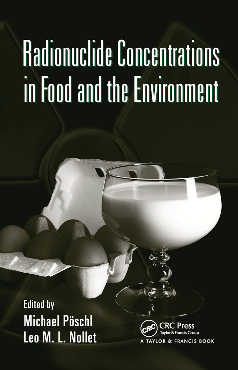 Radionuclide Concentrations in Food and the Environment: 1st Edition (Paperback) book cover