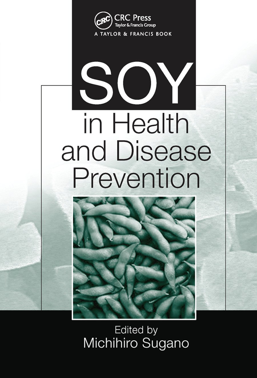 Soy in Health and Disease Prevention