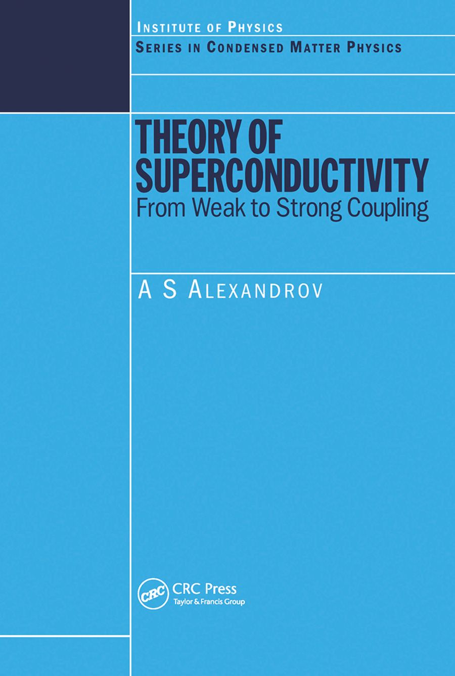 Theory of Superconductivity: From Weak to Strong Coupling, 1st Edition (Paperback) book cover