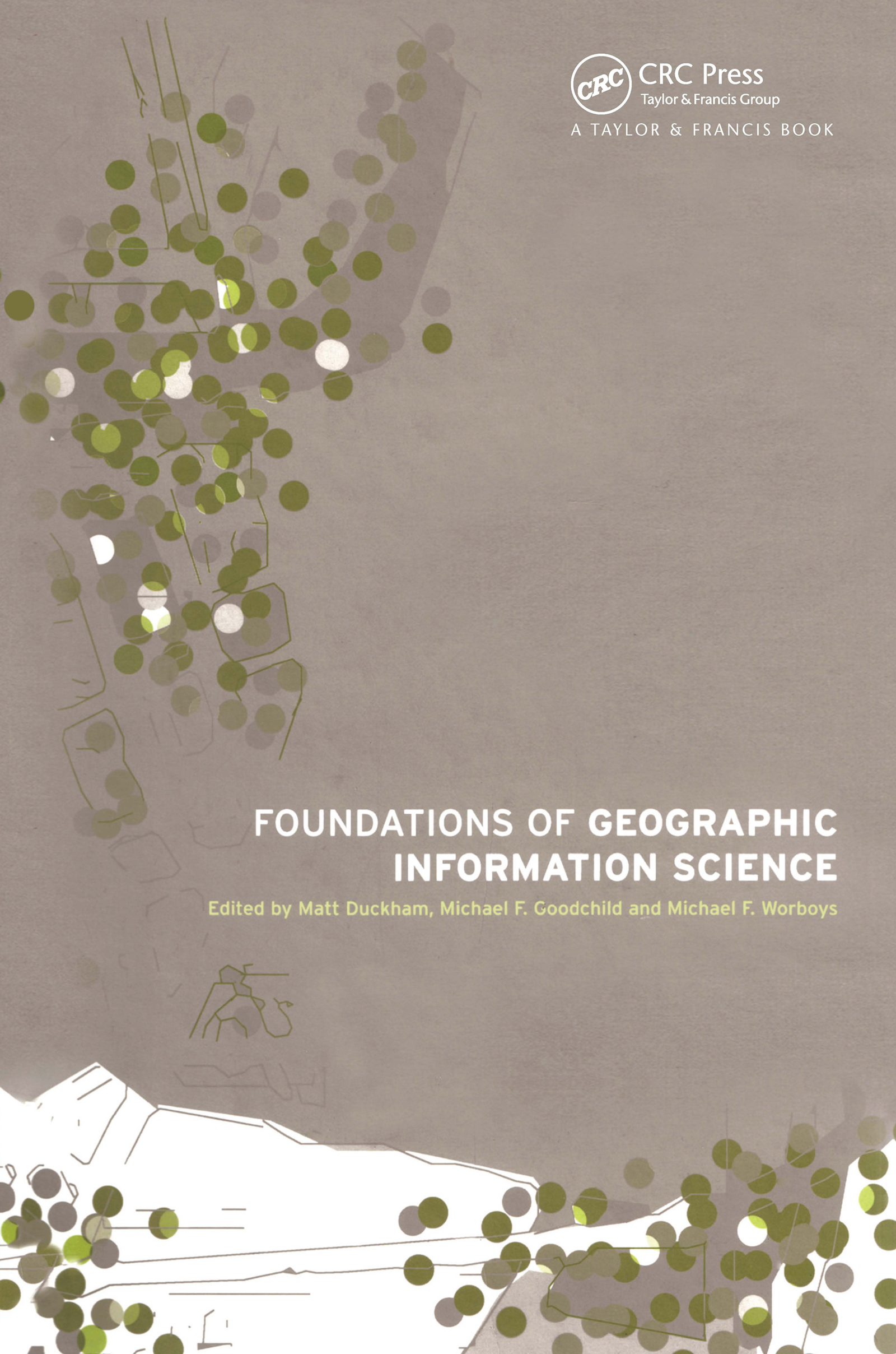Foundations of Geographic Information Science