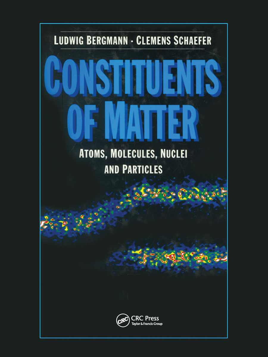 Constituents of Matter: Atoms, Molecules, Nuclei, and Particles book cover