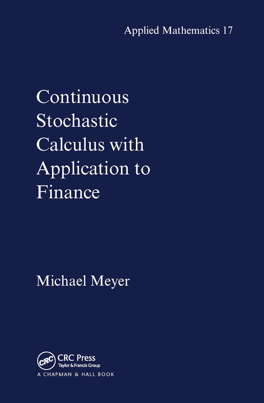 Continuous Stochastic Calculus with Applications to Finance: 1st Edition (Paperback) book cover