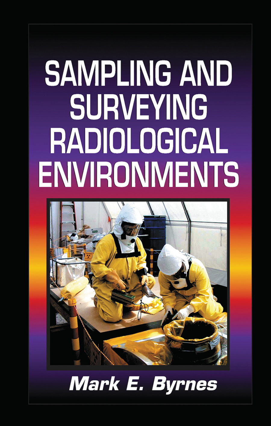 Sampling and Surveying Radiological Environments: 1st Edition (Paperback) book cover