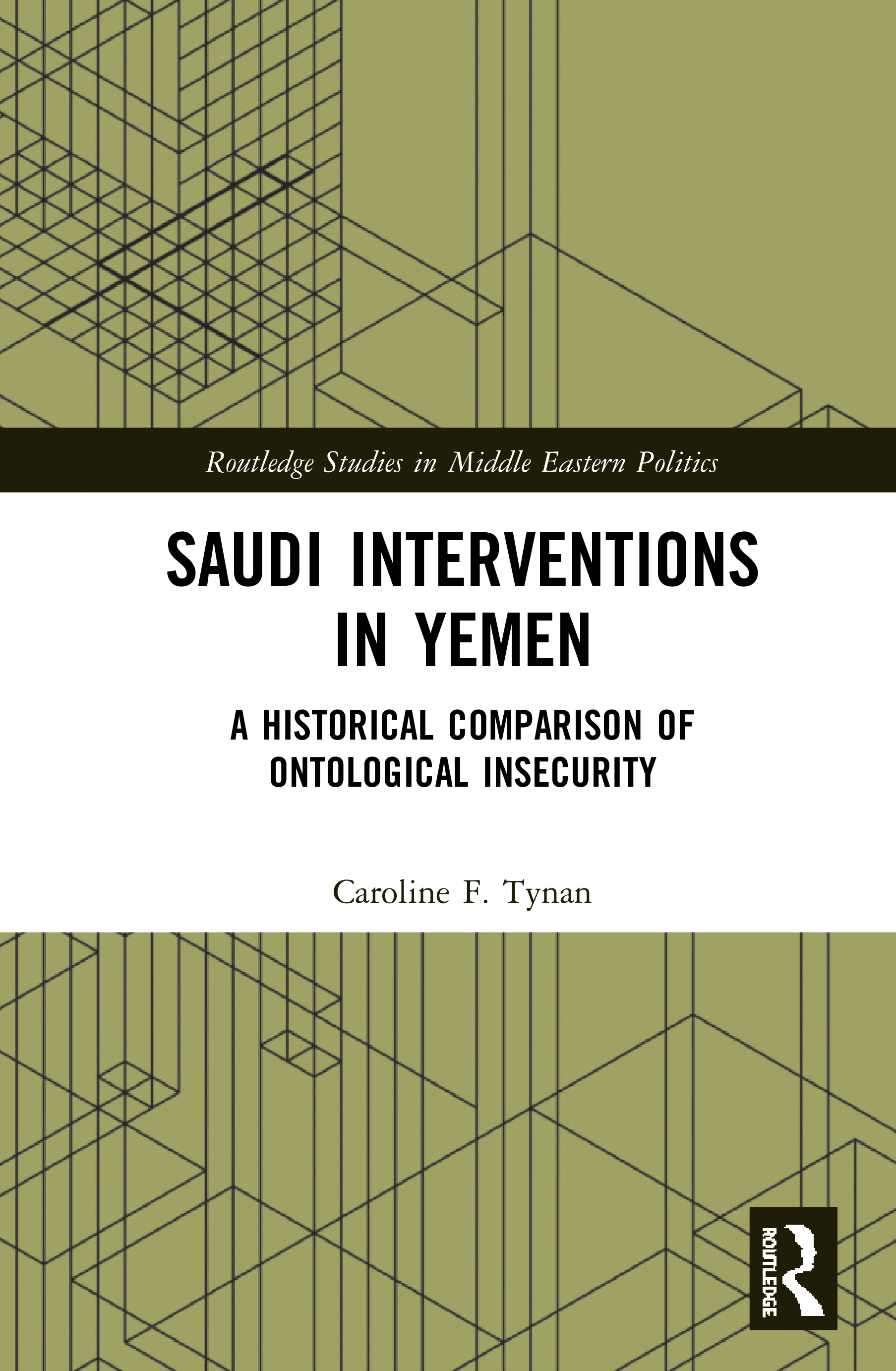 Saudi Interventions in Yemen: A Historical Comparison of Ontological Insecurity book cover