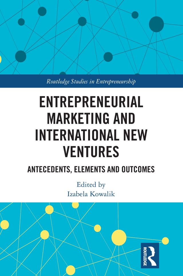 Entrepreneurial Marketing and International New Ventures: Antecedents, Elements and Outcomes, 1st Edition (Hardback) book cover