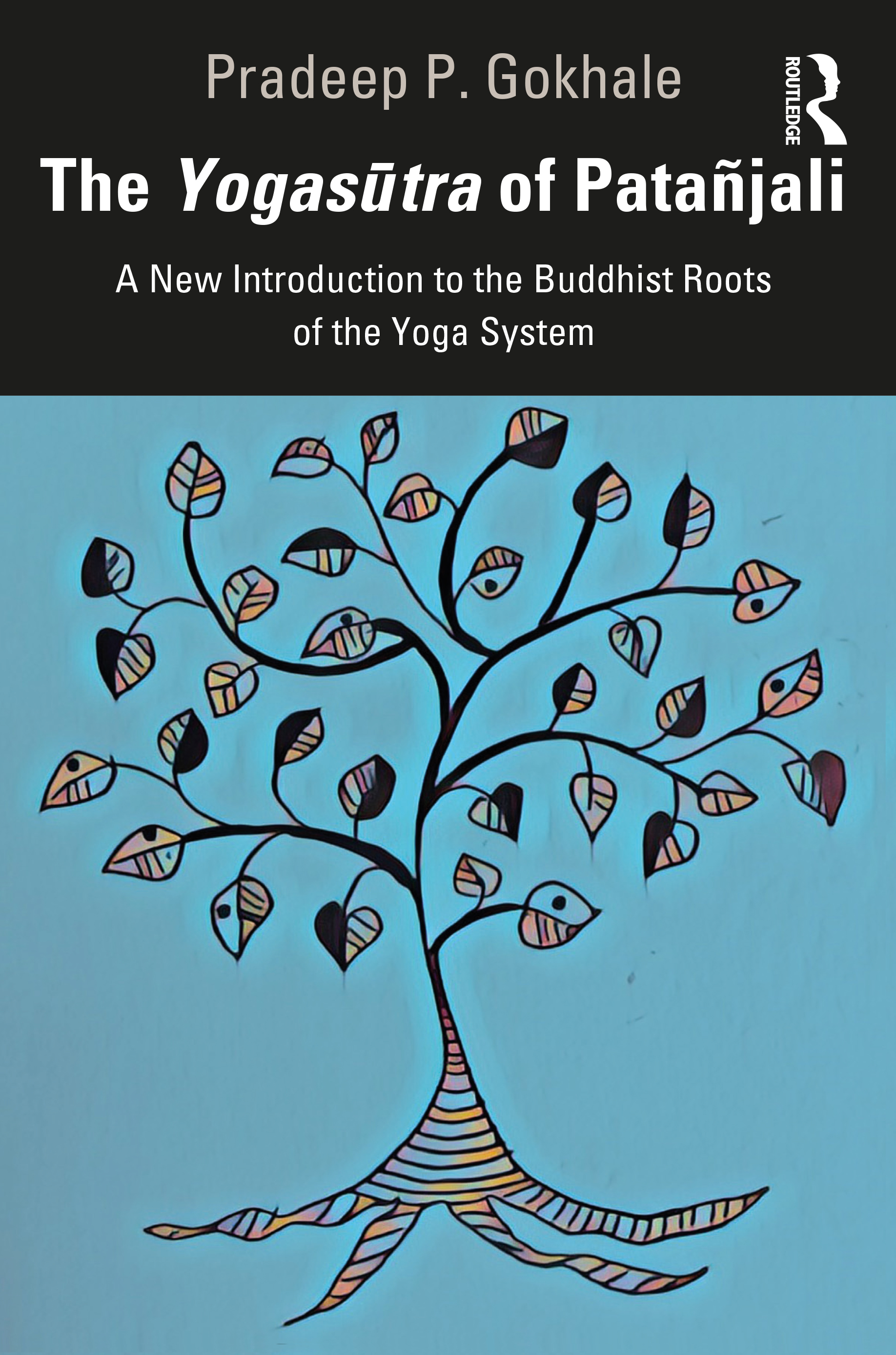 The Yogasūtra of Patañjali: A New Introduction to the Buddhist Roots of the Yoga System book cover