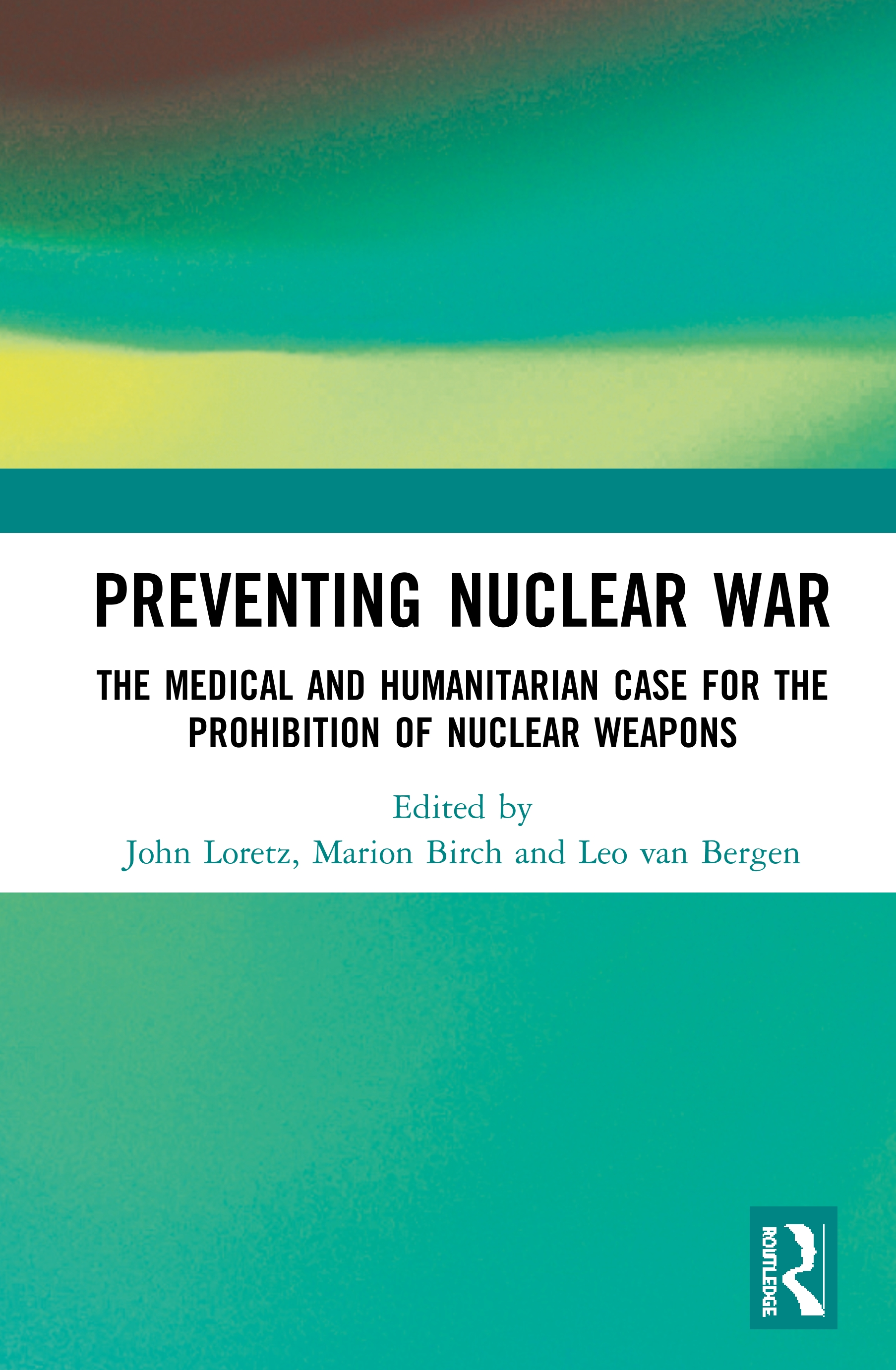 Preventing Nuclear War: The Medical and Humanitarian Case for the Prohibition of Nuclear Weapons book cover