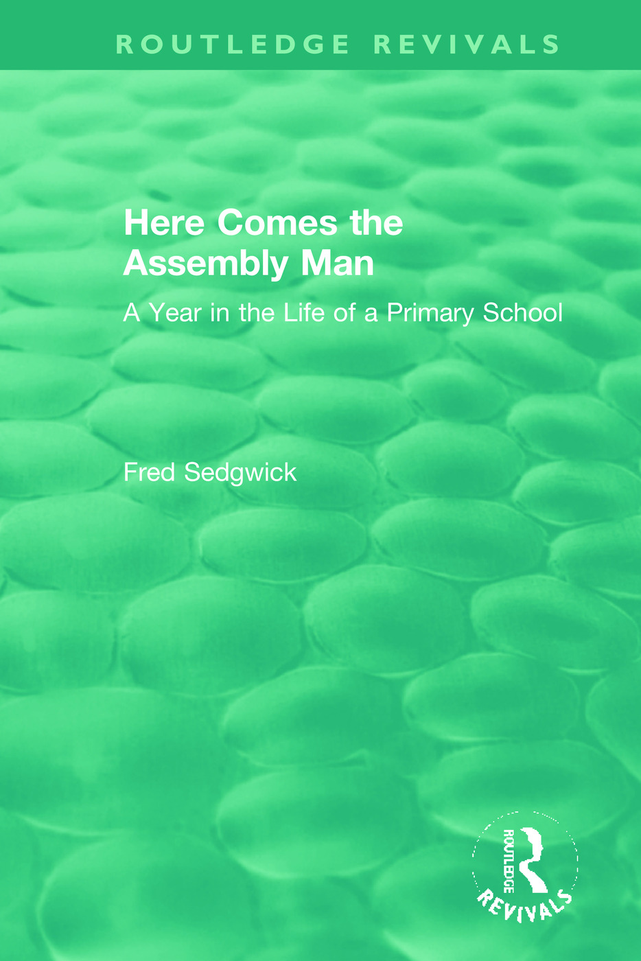Here Comes the Assembly Man: A Year in the Life of a Primary School, 1st Edition (Hardback) book cover