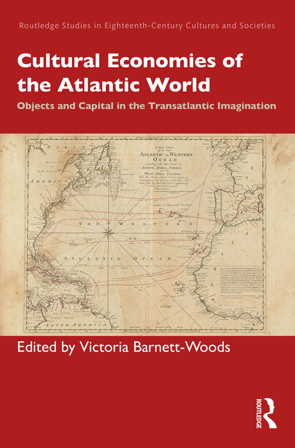 Cultural Economies of the Atlantic World: Objects and Capital in the Transatlantic Imagination, 1st Edition (Hardback) book cover