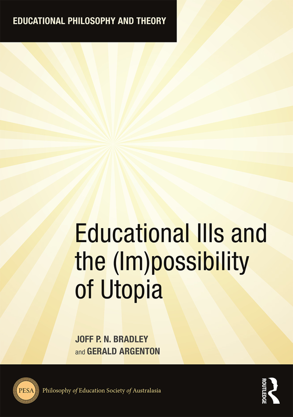 Educational Ills and the (Im)possibility of Utopia: 1st Edition (Hardback) book cover