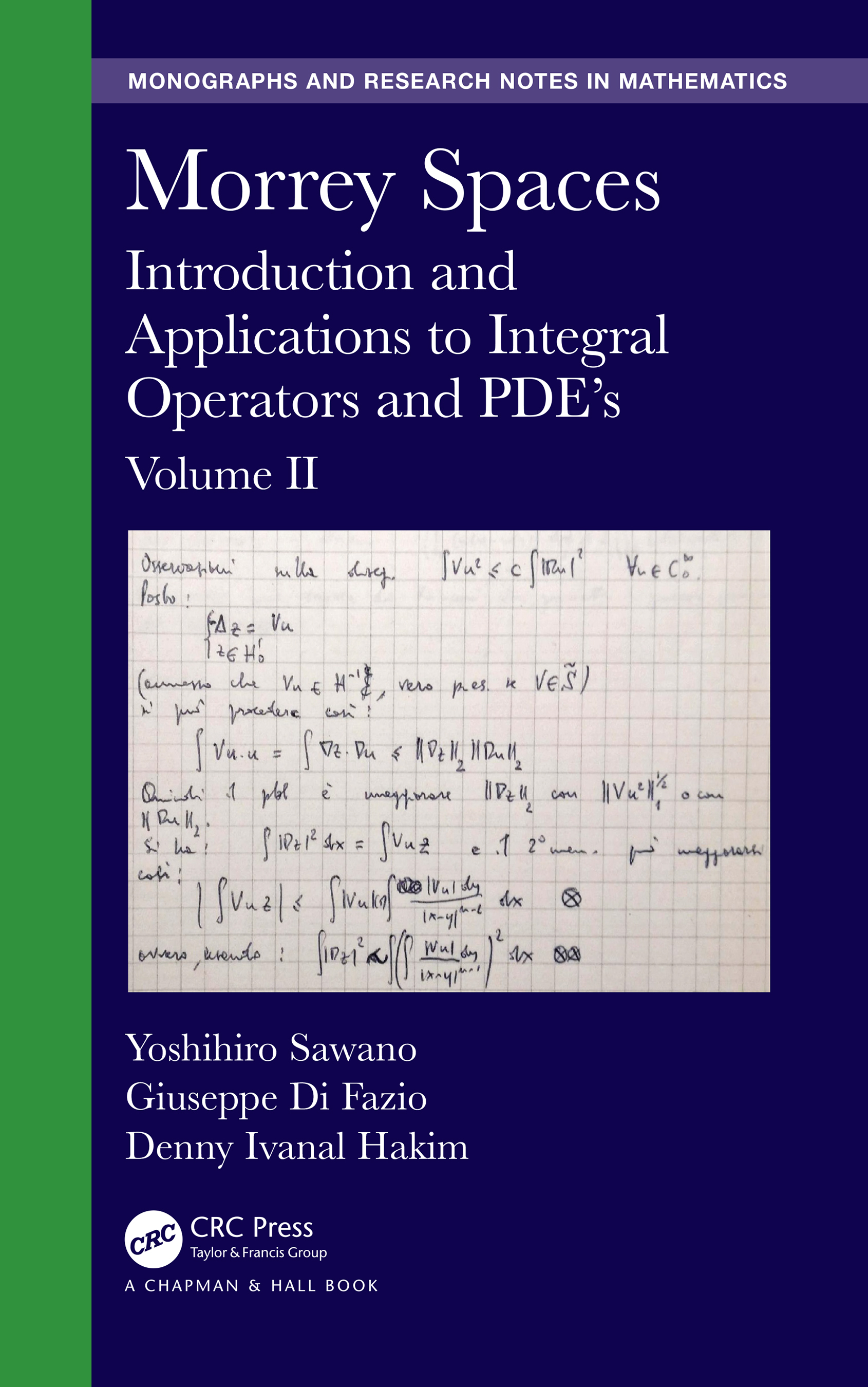 Morrey Spaces: Introduction and Applications to Integral Operators and PDE's, Volume II book cover