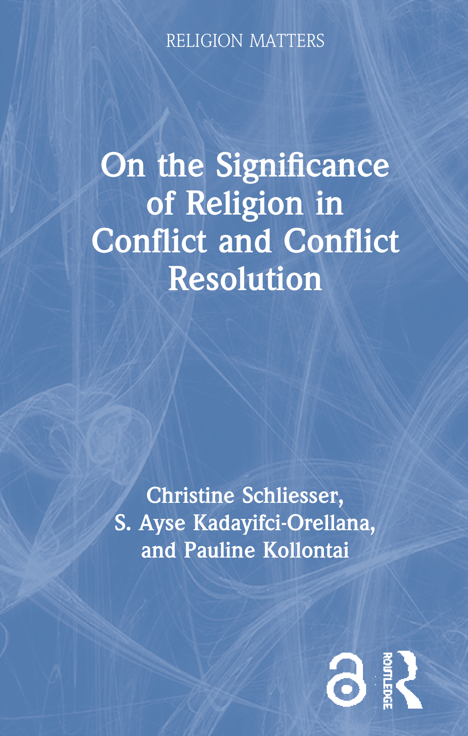 On the Significance of Religion in Conflict and Conflict Resolution: 1st Edition (Paperback) book cover