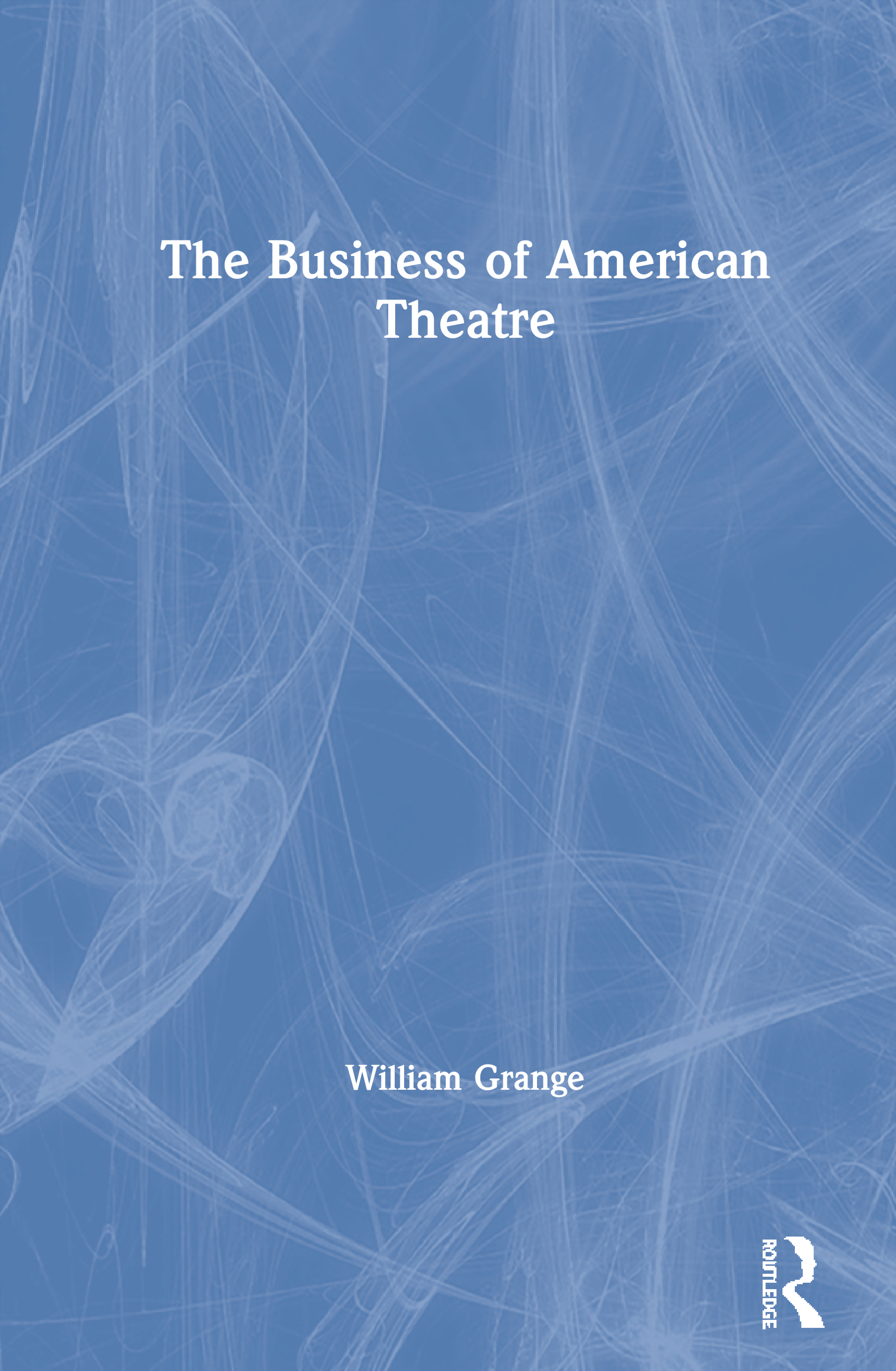 The Business of American Theatre: 1st Edition (Paperback) book cover