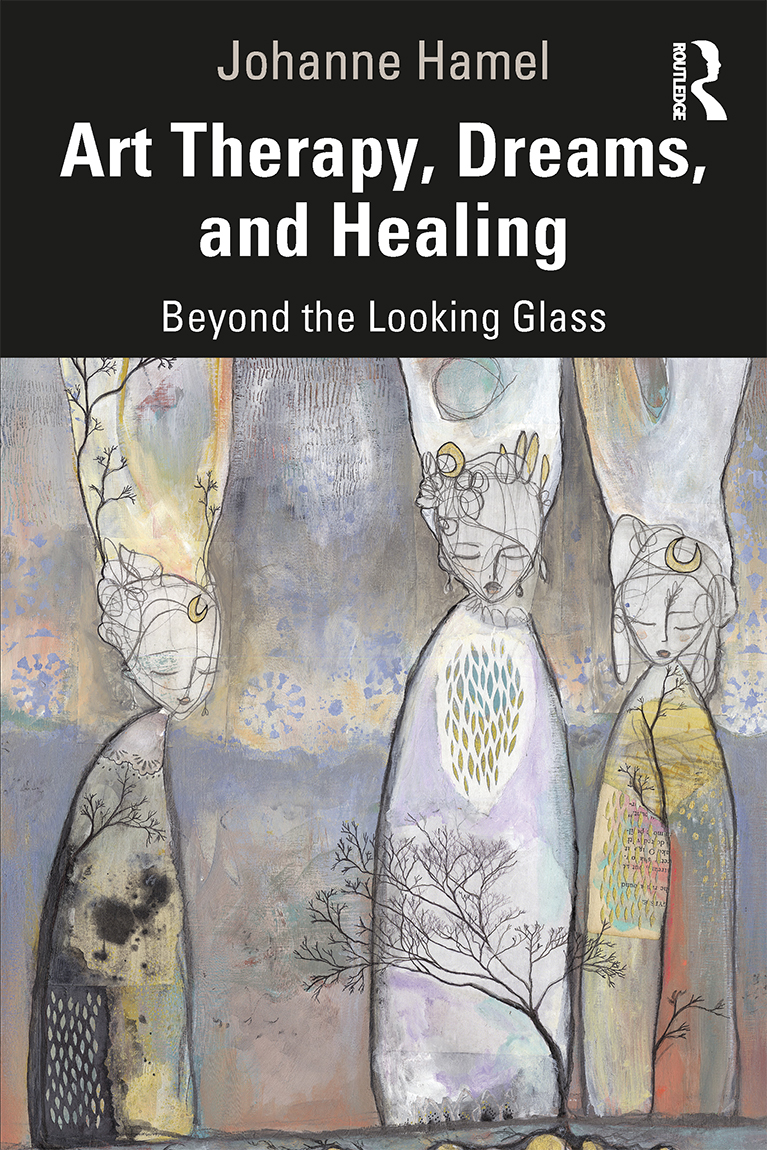 Art Therapy, Dreams, and Healing: Beyond the Looking Glass book cover