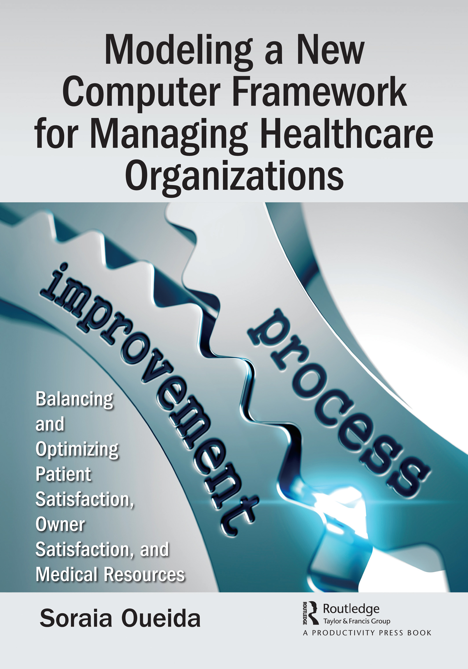 Modeling a New Computer Framework for Managing Healthcare Organizations