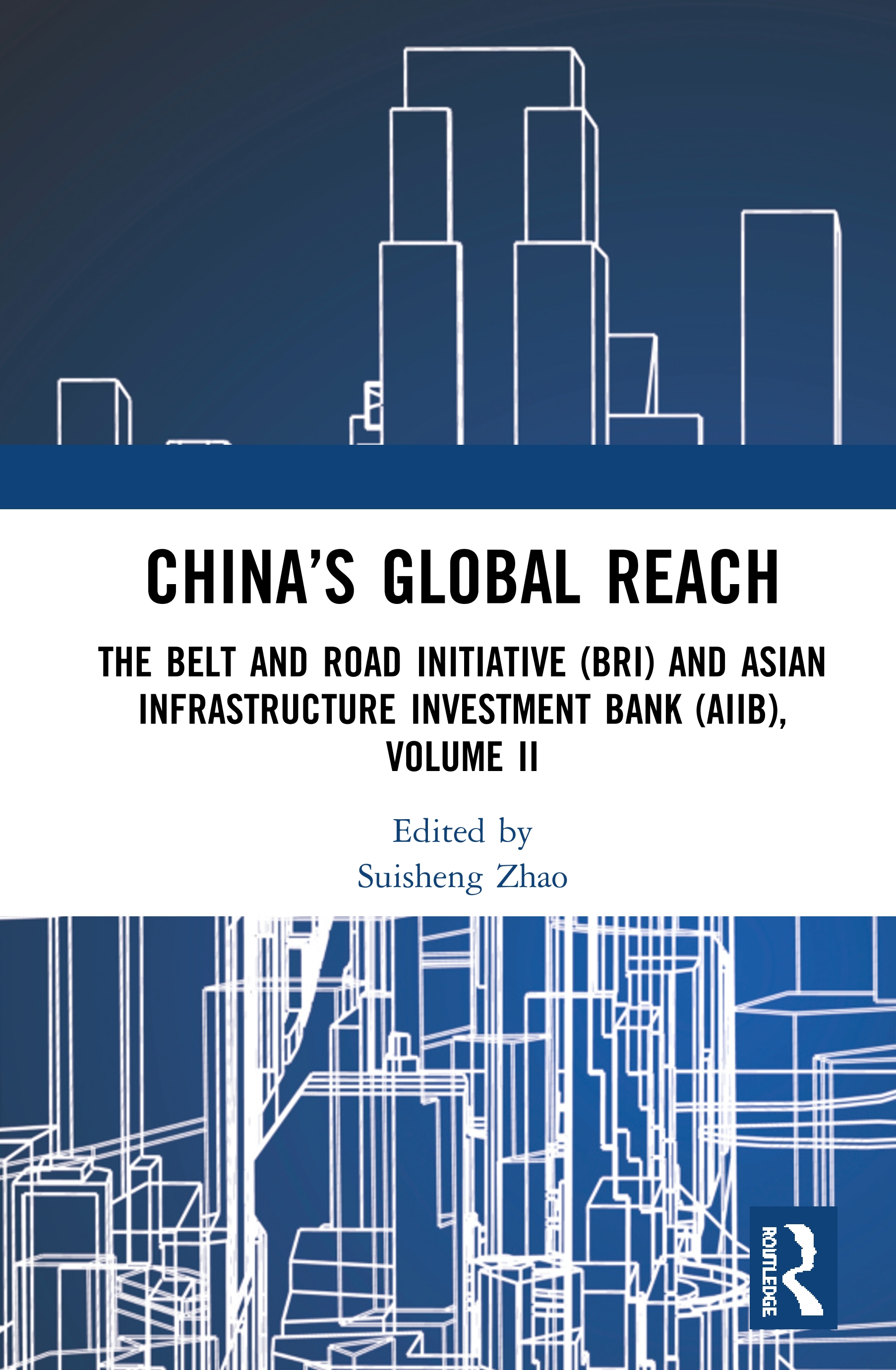 China's Global Reach: The Belt and Road Initiative (BRI) and Asian Infrastructure Investment Bank (AIIB), Volume II, 1st Edition (Hardback) book cover
