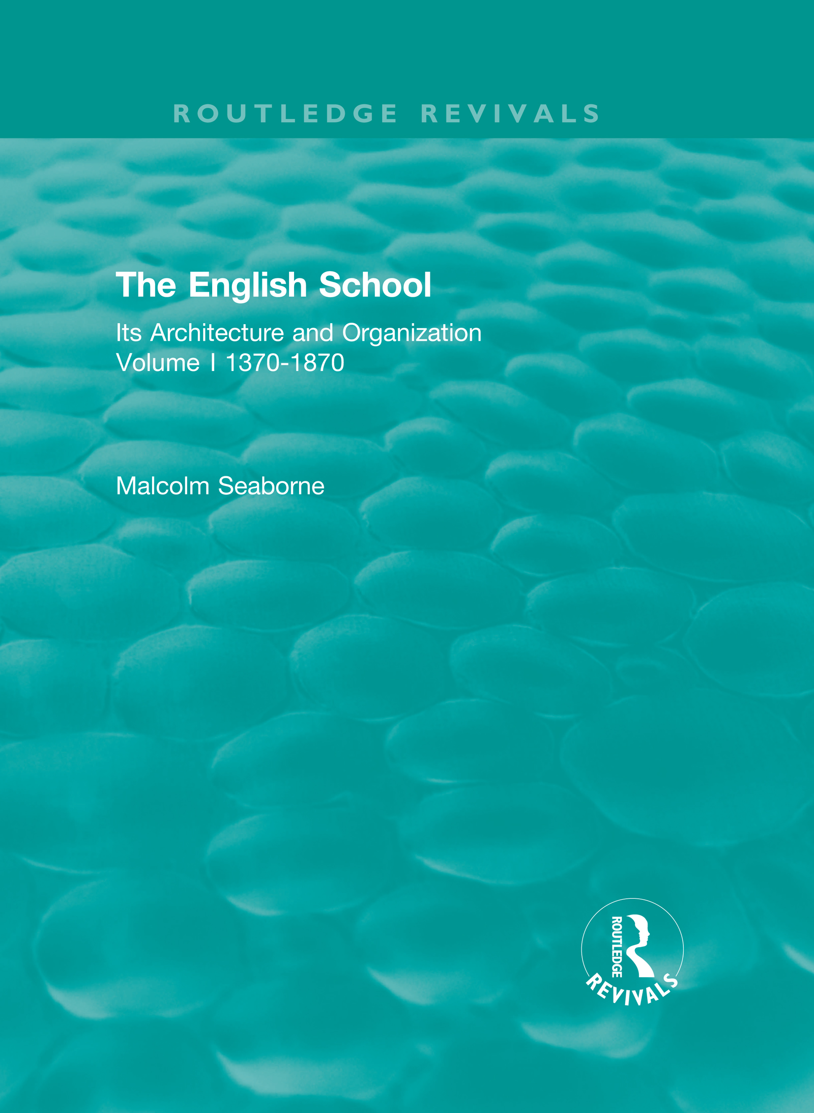 The English School: Its Architecture and Organization 1370-1870 book cover