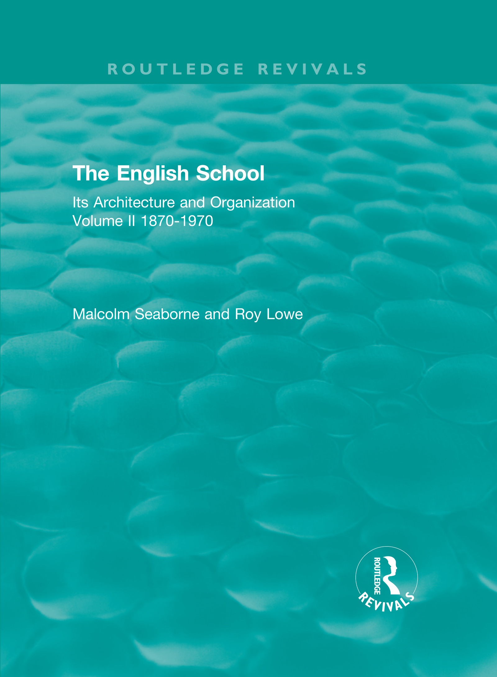 The English School: Its Architecture and Organization, Volume II 1870-1970 book cover
