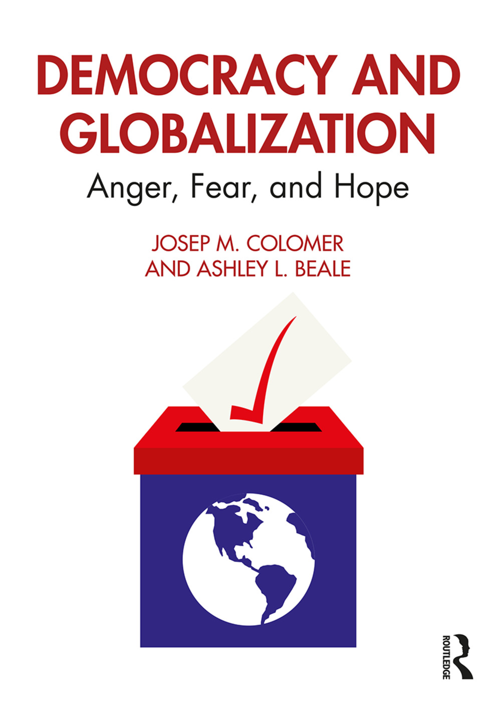Democracy and Globalization: Anger, Fear, and Hope, 1st Edition (Paperback) book cover