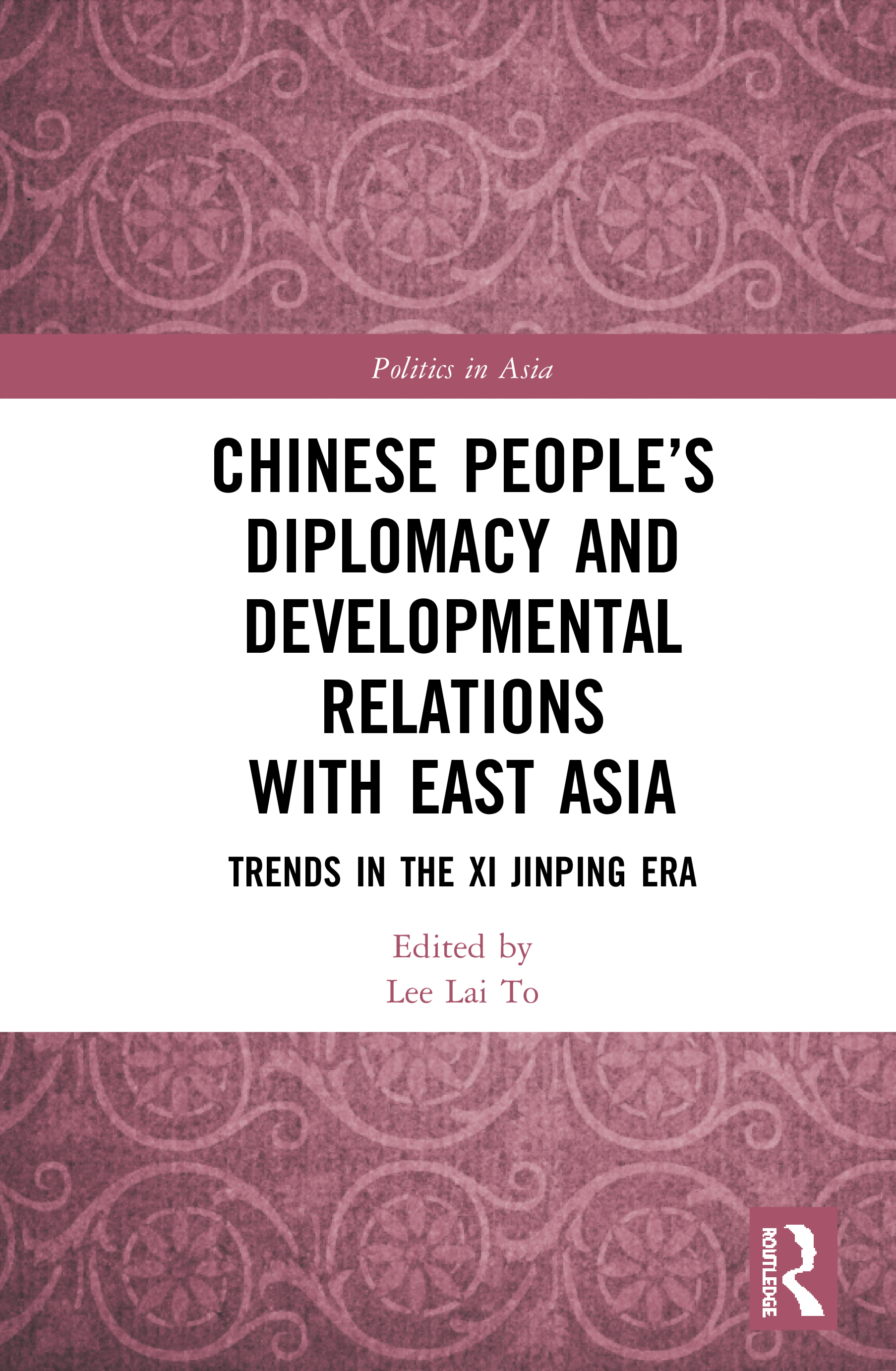 Chinese People's Diplomacy and Developmental Relations with East Asia: Trends in the Xi Jinping Era book cover