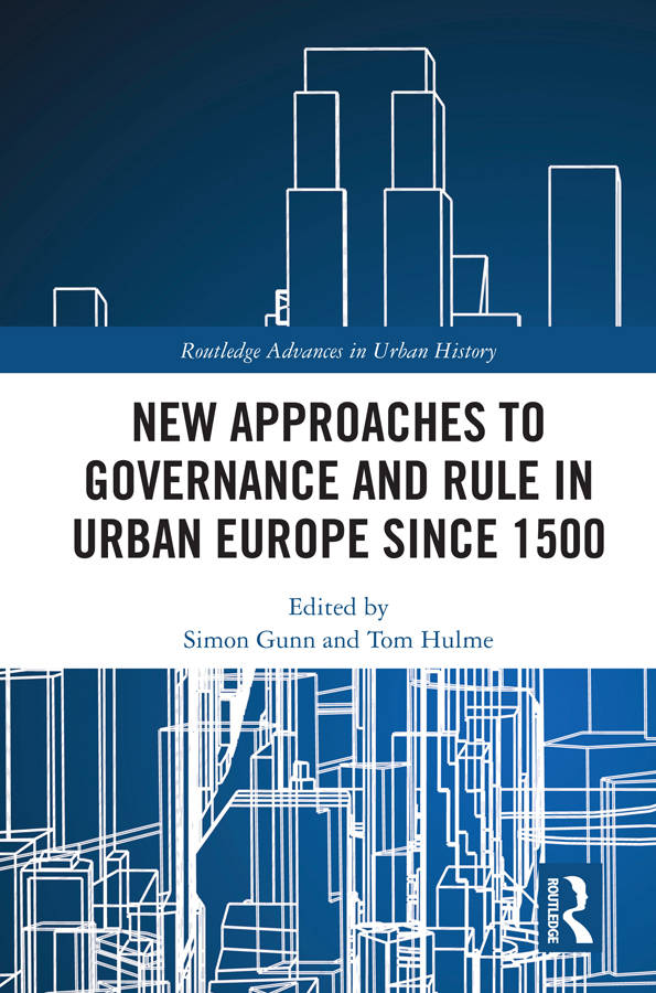 New Approaches to Governance and Rule in Urban Europe Since 1500: 1st Edition (Hardback) book cover