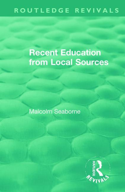 Recent Education from Local Sources: 1st Edition (Hardback) book cover