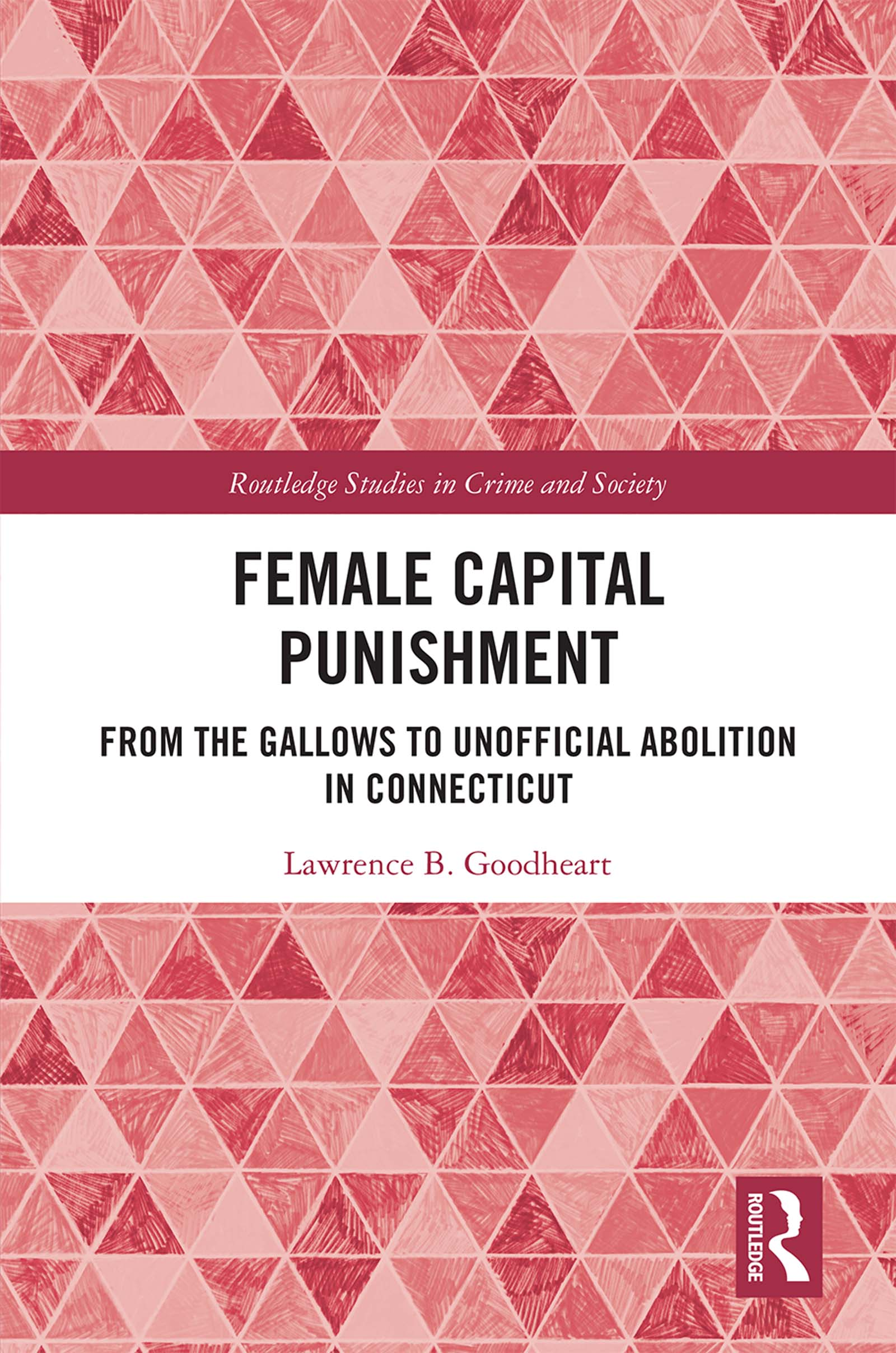 Female Capital Punishment: From the Gallows to Unofficial Abolition in Connecticut book cover