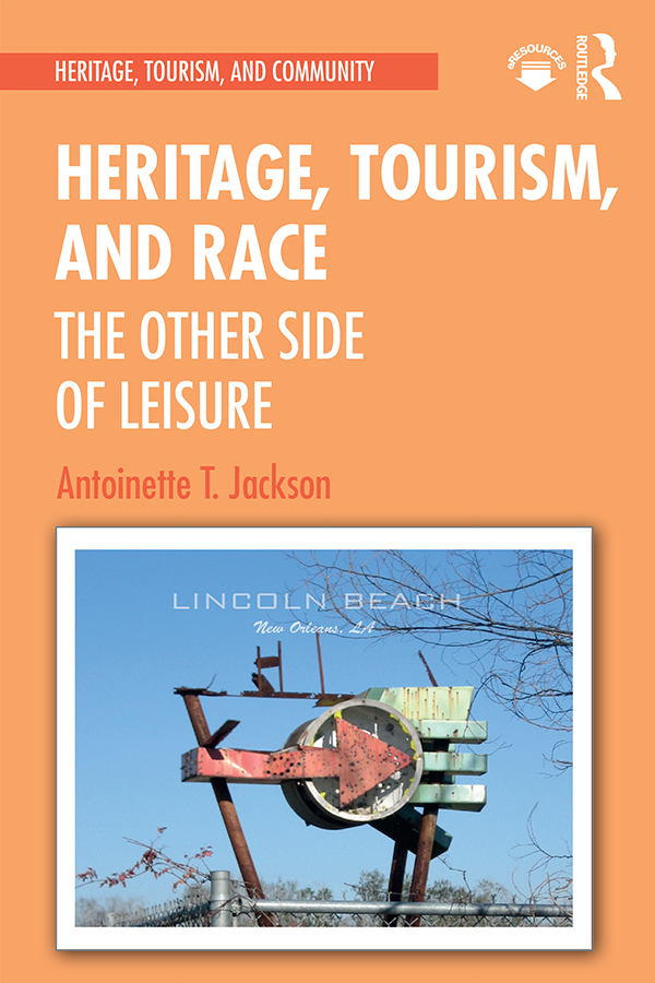 Heritage, Tourism, and Race: The Other Side of Leisure, 1st Edition (Paperback) book cover
