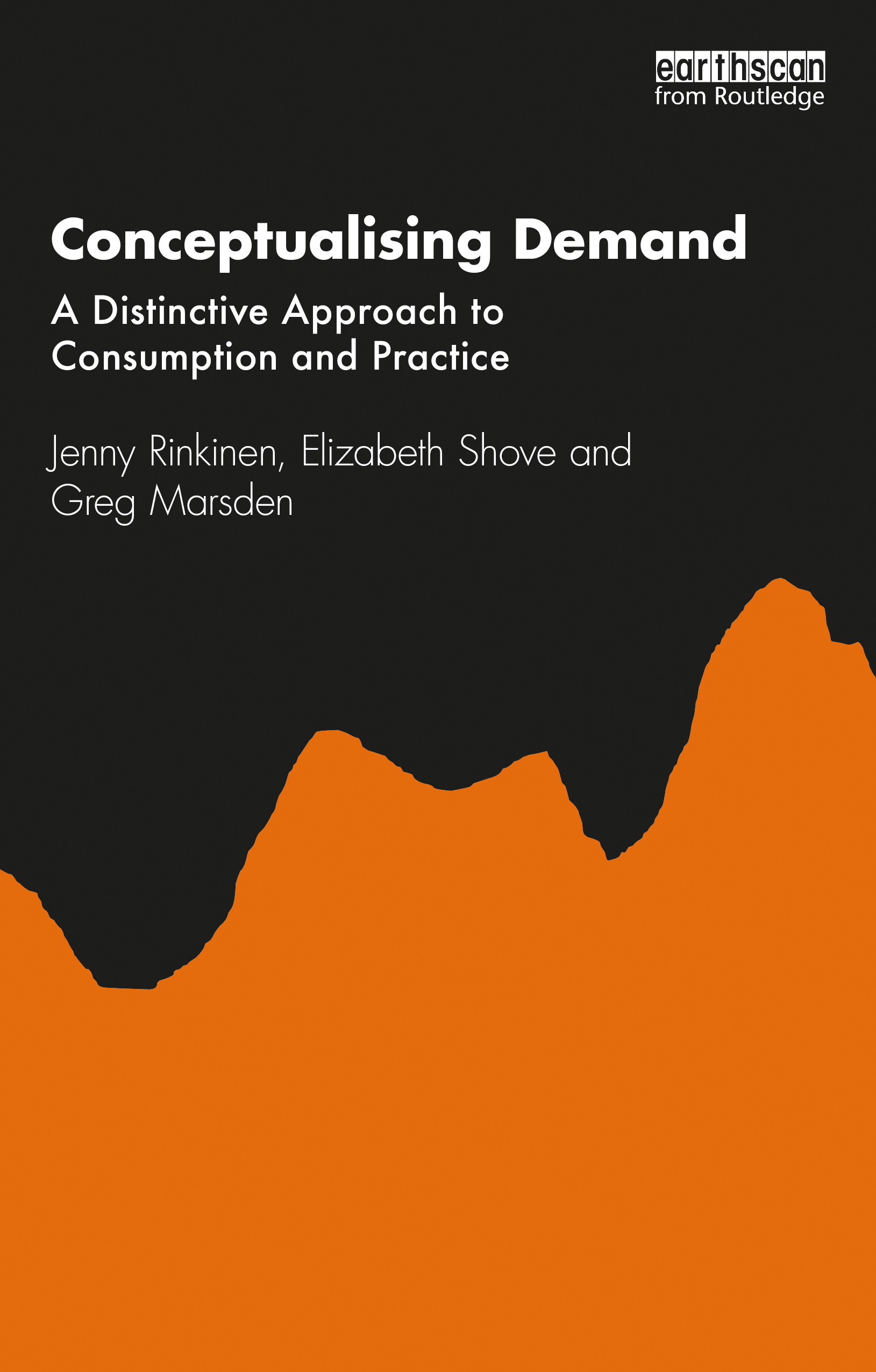 Conceptualising Demand: A Distinctive Approach to Consumption and Practice book cover