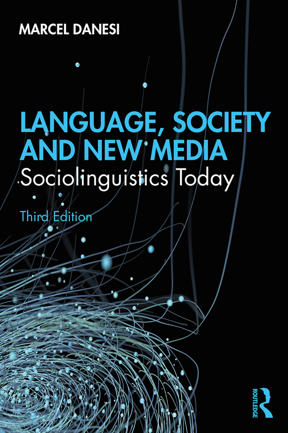 Language, Society, and New Media: Sociolinguistics Today, 3rd Edition (Paperback) book cover