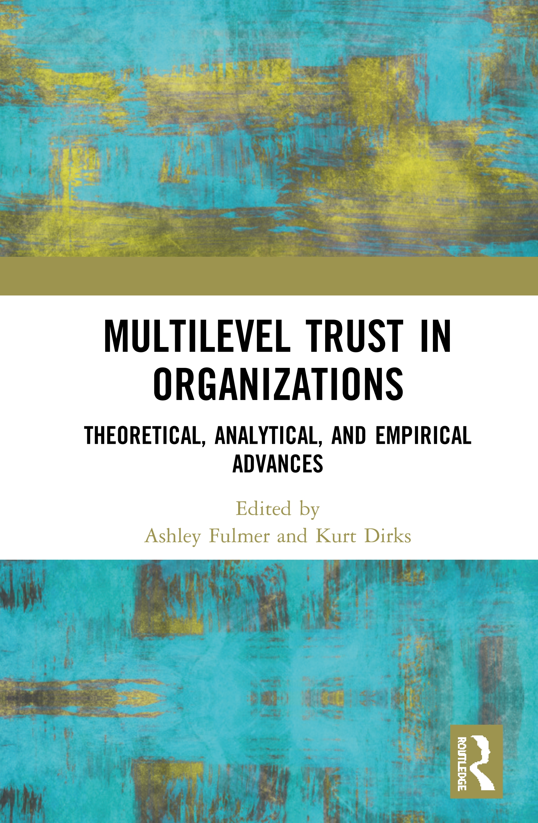 Multilevel Trust in Organizations: Theoretical, Analytical, and Empirical Advances, 1st Edition (Hardback) book cover
