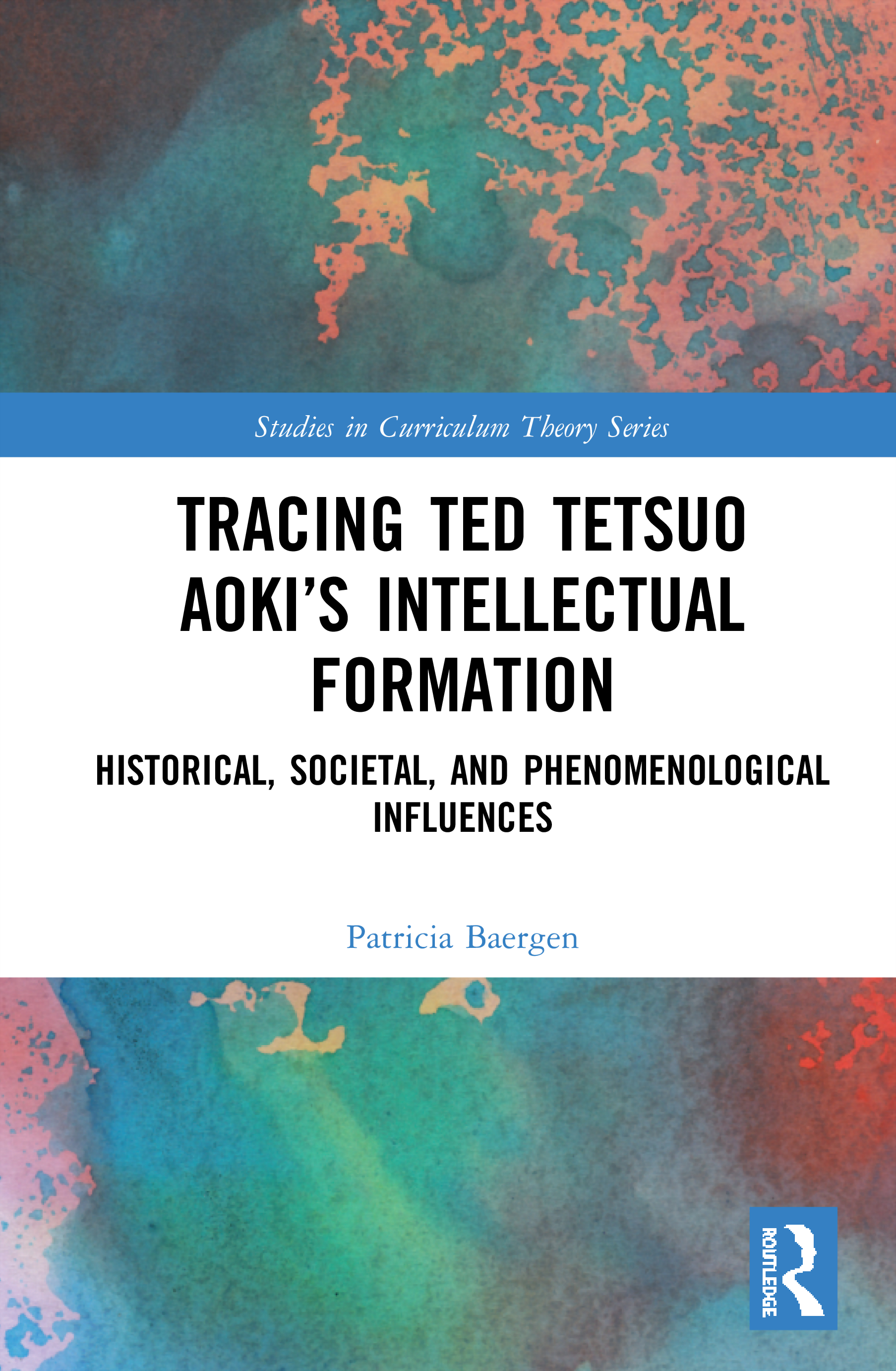 Tracing Ted Tetsuo Aoki's Intellectual Formation: Historical, Societal, and Phenomenological Influences book cover