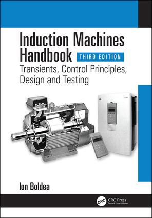 Induction Machines Handbook: Transients, Control Principles, Design and Testing book cover
