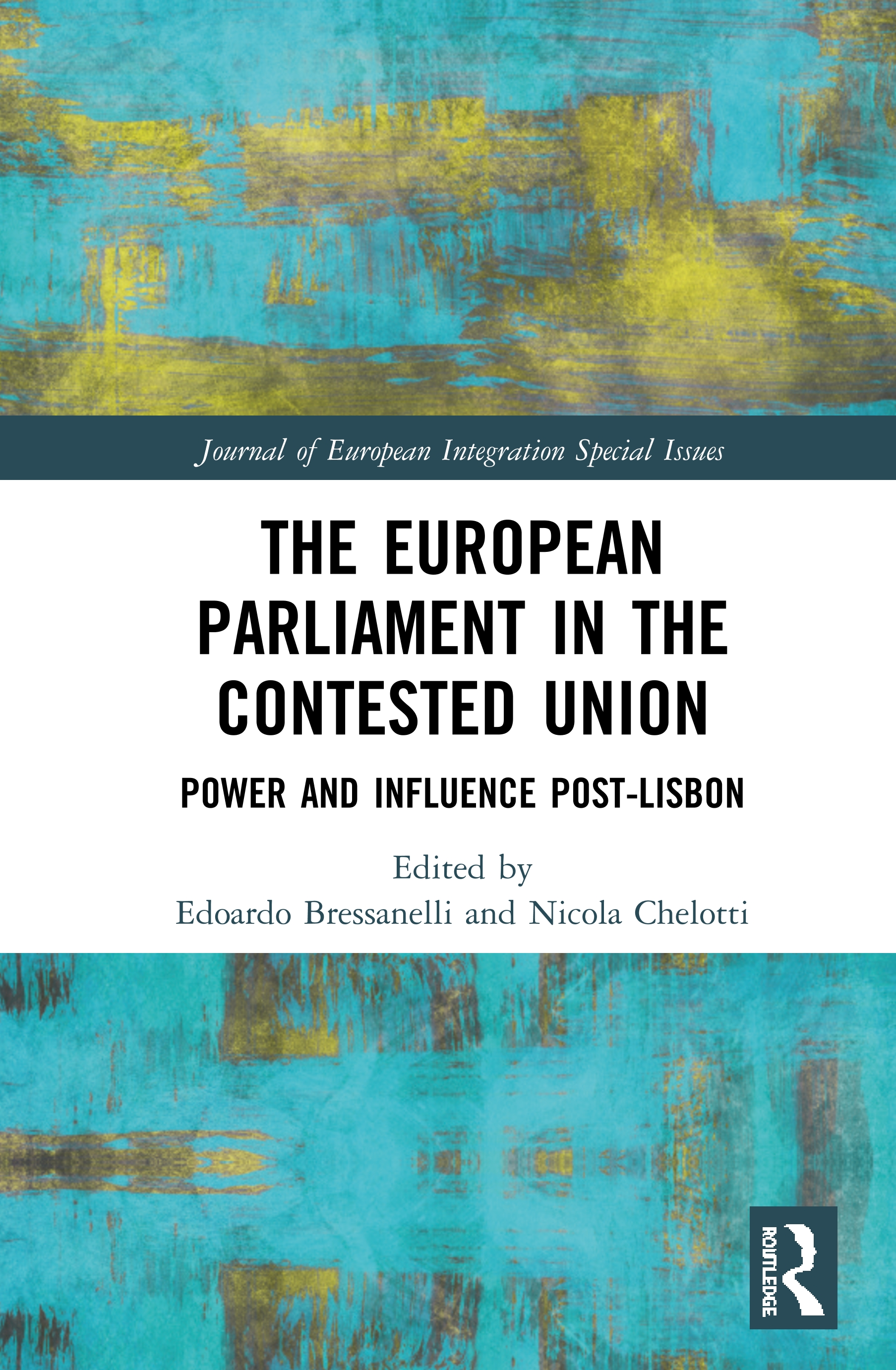 The European Parliament in the Contested Union: Power and Influence Post-Lisbon, 1st Edition (Hardback) book cover