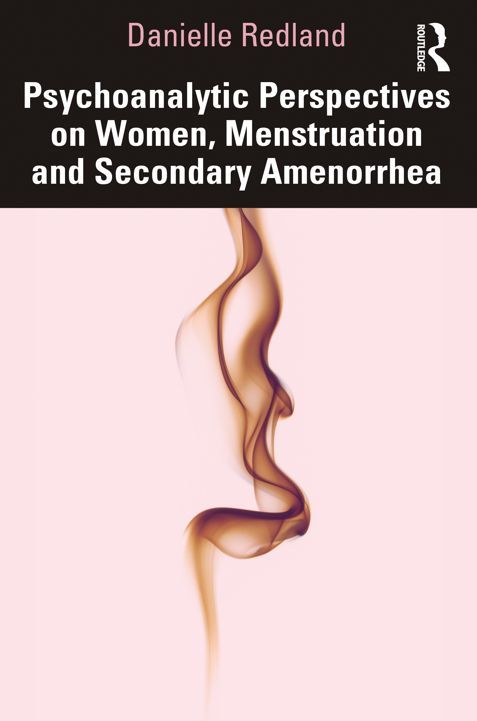 Psychoanalytic Perspectives on Women, Menstruation and Secondary Amenorrhea