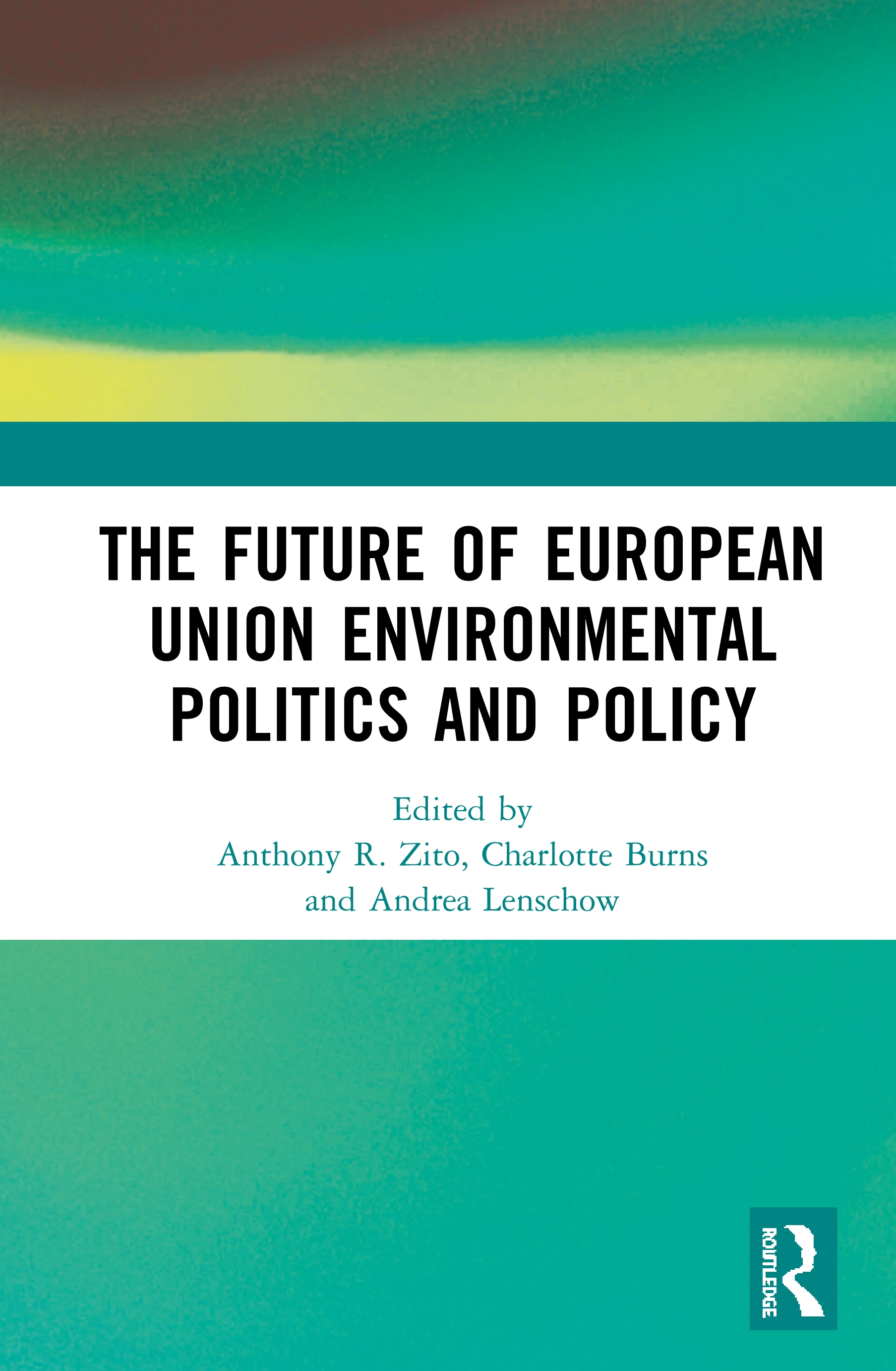 The Future of European Union Environmental Politics and Policy: 1st Edition (Hardback) book cover