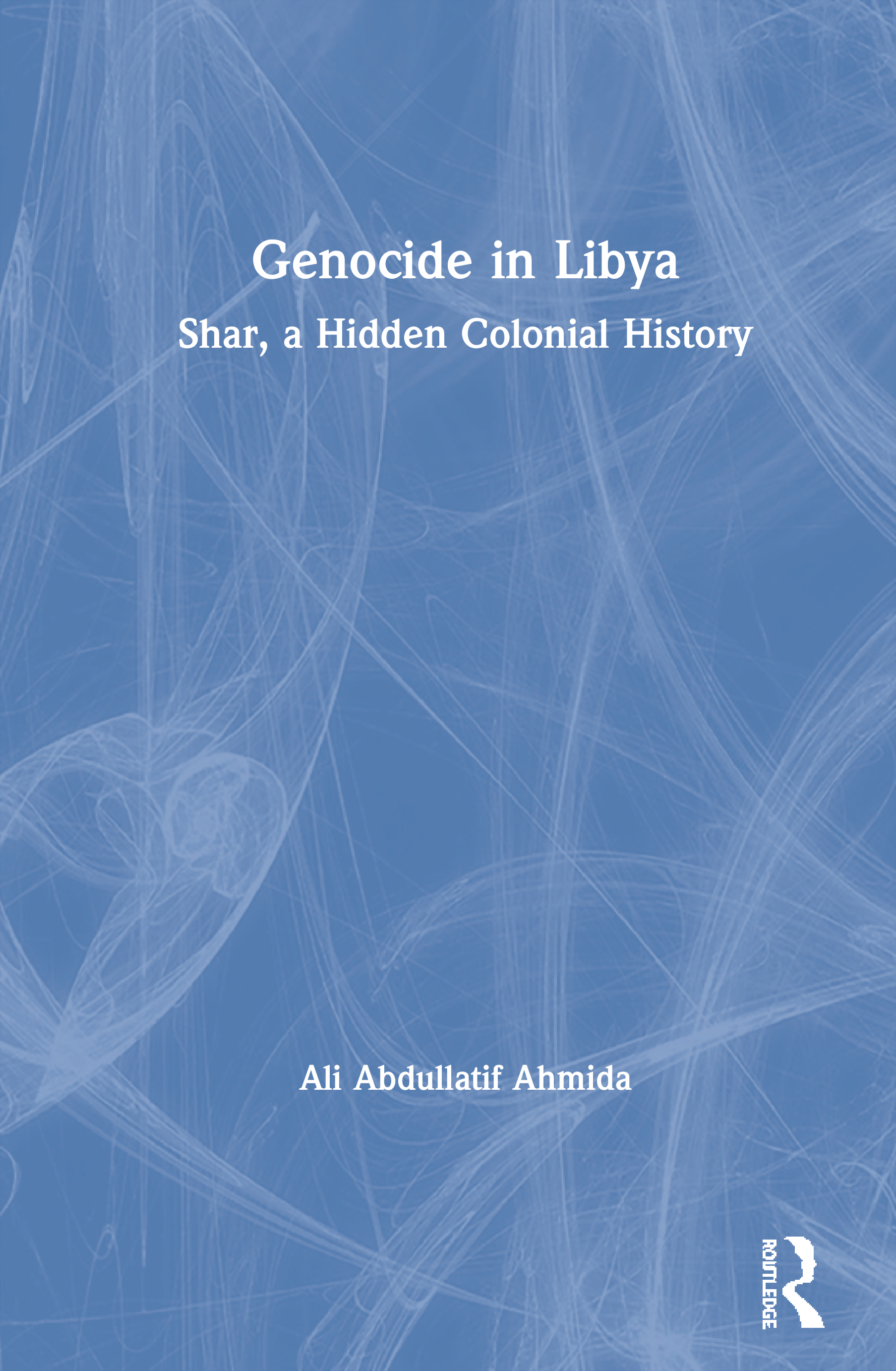 Genocide in Libya: Shar, a Hidden Colonial History, 1st Edition (Paperback) book cover