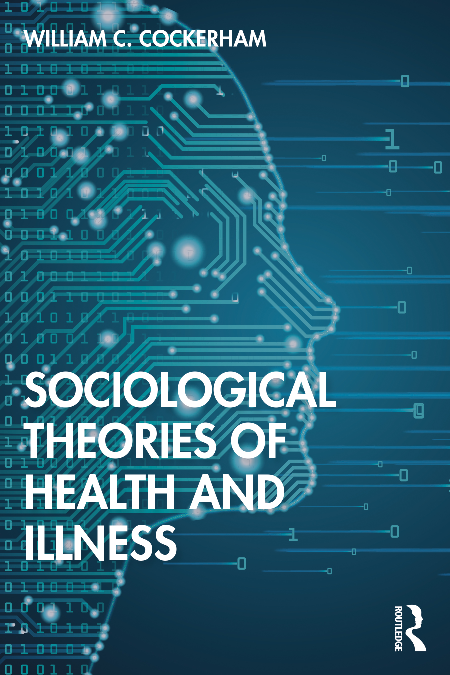 Sociological Theories of Health and Illness book cover